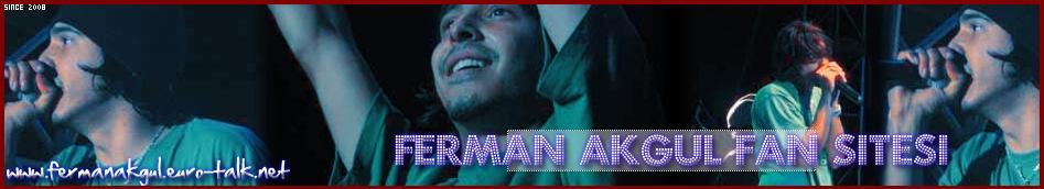 Ferman Akgül Fan Sitesi