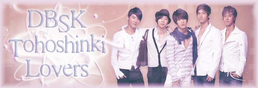 DBSK/Tohoshinki Lovers