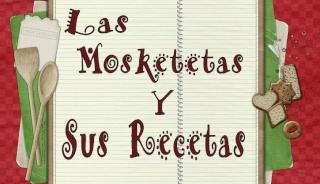 LAS MOSKETETAS Y SUS RECETAS