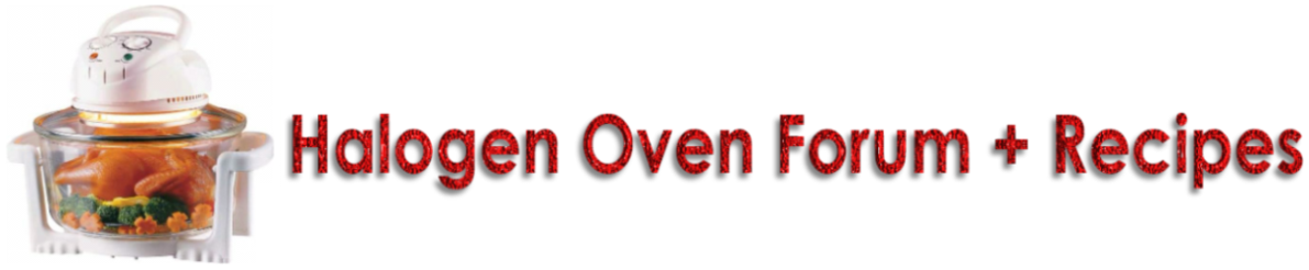 Halogen Oven Forum and Free Recipes