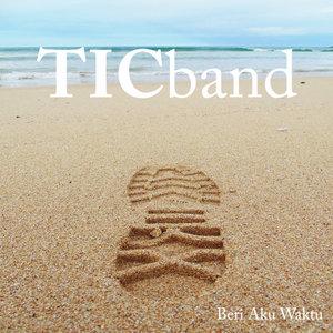TIC Band - Beri Aku Waktu