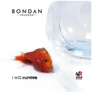 Bondan Prakoso – I Will Survive