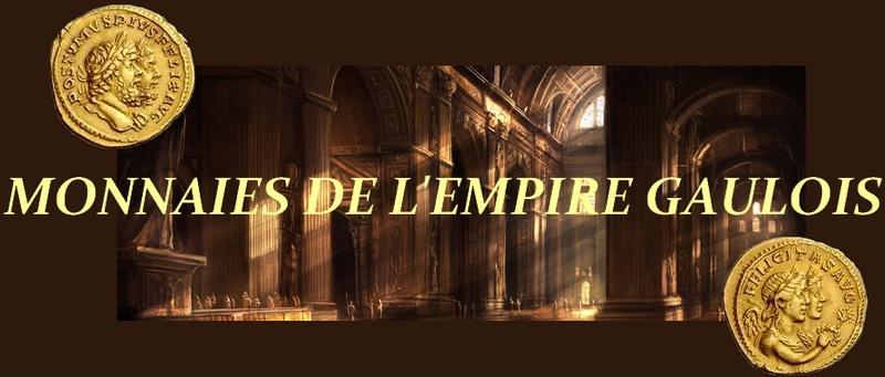 MONNAIES DE L'EMPIRE GAULOIS