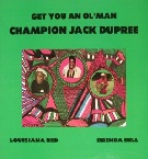 Get You an Ol'Man Champion Jack Dupree